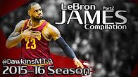 不可阻挡!詹姆斯2016赛季超强进攻第二部